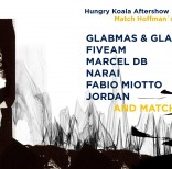Marcel db @Hungry Koala Aftershow *Match Hoffman BDay*