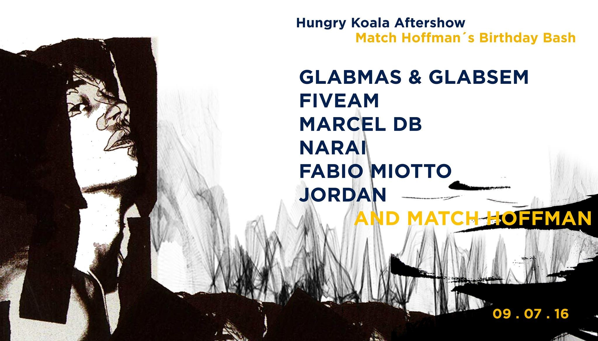 Hungry Koala Aftershow + Match Hoffman s Birthday Bash mit Marcel db