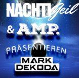 NachtiGeil in Düsseldorf mit Mark Dekoda